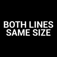 Both Lines Same Size