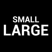 Small Large