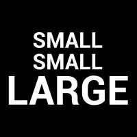 Small Small Large
